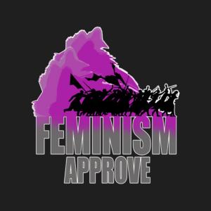 Feminism Aprove