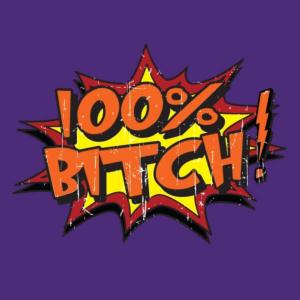 100% Bitch