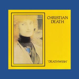 Christian Death - Deathwise