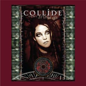 Collide - Collide - Some Kind Of Strange