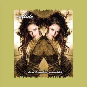 Collide - Collide - Two Headed Monster
