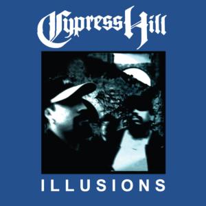 Cypress Hill - Illusions