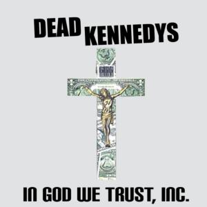 Dead Kennedys - in-god-we-trust