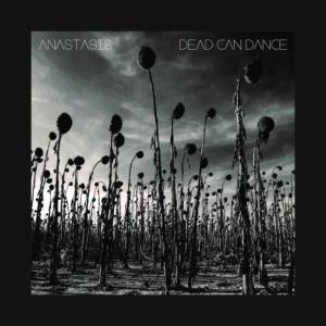 Dead can Dance Anastasis