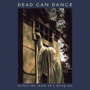 Dead can Dance Within the Realm of a Dying Sun