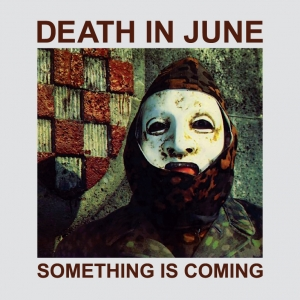 Death in June - Something is Coming