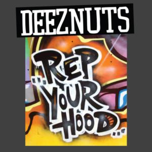 Deez Nuts - rep your hood