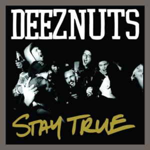 Deez Nuts - stam true
