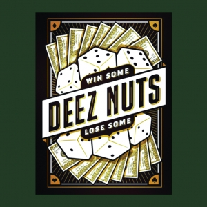 Deez Nuts - win some