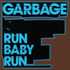 Garbage-Run Baby Run