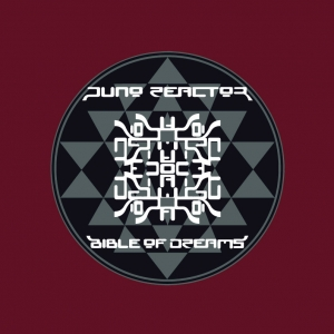 Juno Reactor - Bible of Dreams