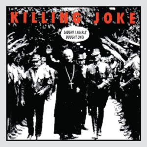 Killing_Joke-Laugh_I_Nearly_Bought_One_-Frontal