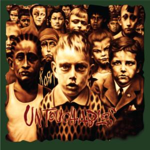 Korn-Untouchables