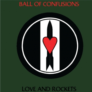 Love And Rockets-Ball Of Confusion