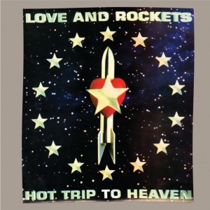 Love And Rockets-Hot Trip To Heaven