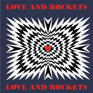 Love And Rockets-Love And Rockets