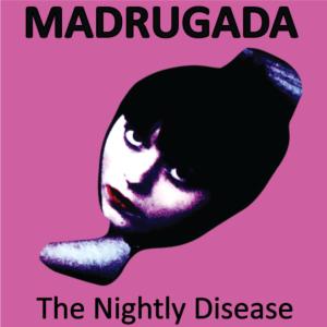 Madrugada-The Nightly Disease