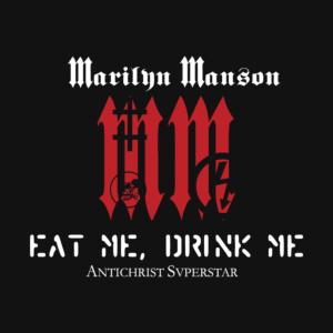 Marilyn Manson - Eat Me - Drink Me
