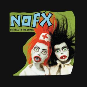NOFX - bottles to the ground