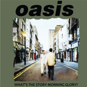 Oasis-Whats The Story Morning Glory