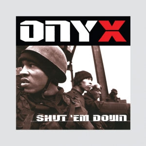Onyx - Shut em down