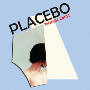 Placebo-Teenage Angst
