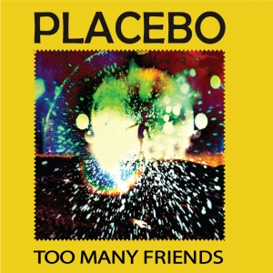Placebo-Too Many Friends