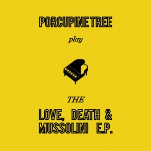 Porcupine Tree - Love,Death and Mussolini