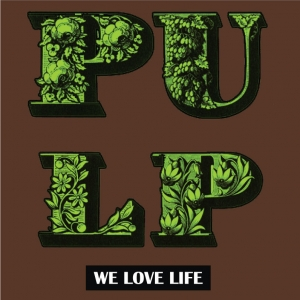 Pulp-We Love Life