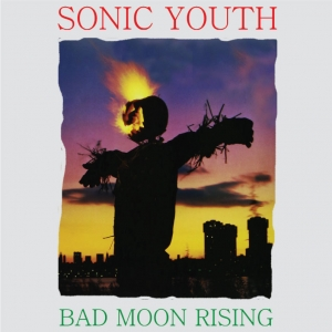 Sonic Youth-Bad Moon Risisng