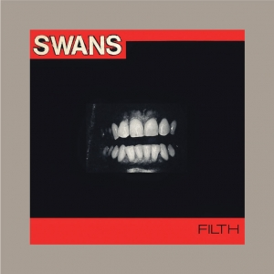 Swans - Filth