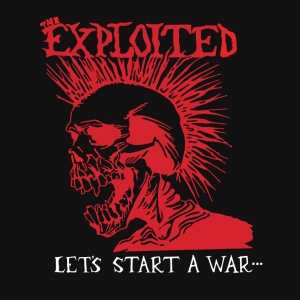 The Exploited - Lets Start a War