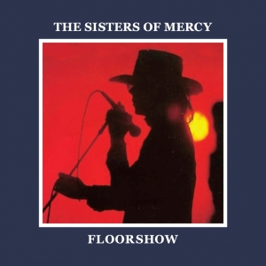 The Sisters of Mercy - Floorshow