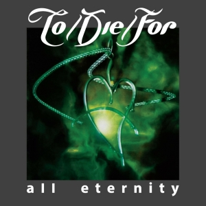 To Die for - All Eternity
