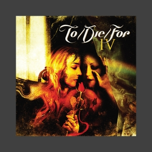 To Die for - IV