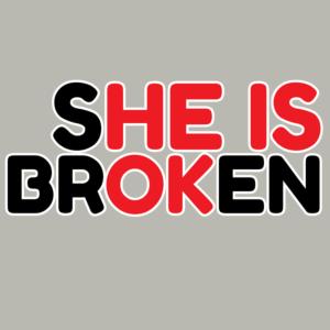 she is broken
