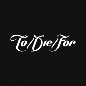 To Die for - To Die For Logo Stamp
