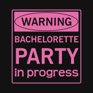 Warning Bachelorette Party