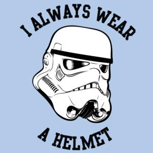 I Always Wear A Helmet