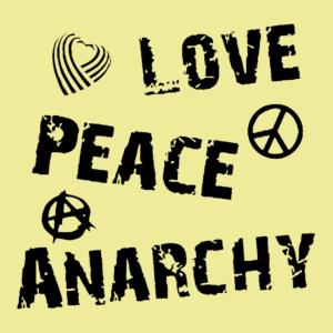 Love Peace Anarchy
