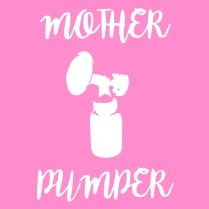 Mother Pumper