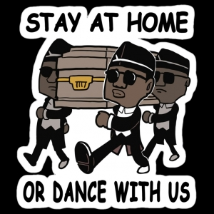 Stay At Home Or Dance With Us Happy